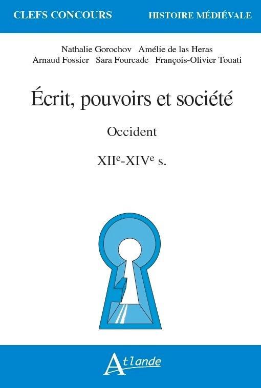 ECRIT, POUVOIRS ET SOCIETE, OCCIDENT  -  XIIE-XIVE SIECLE