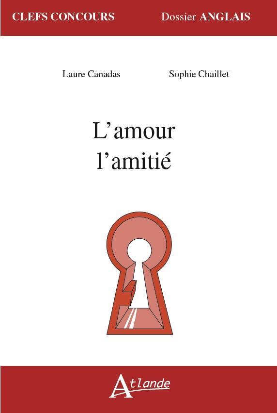 L'AMOUR, L'AMITIE