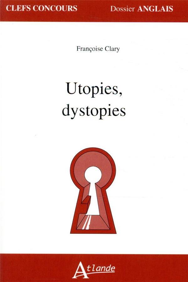 UTOPIES, DYSTOPIES