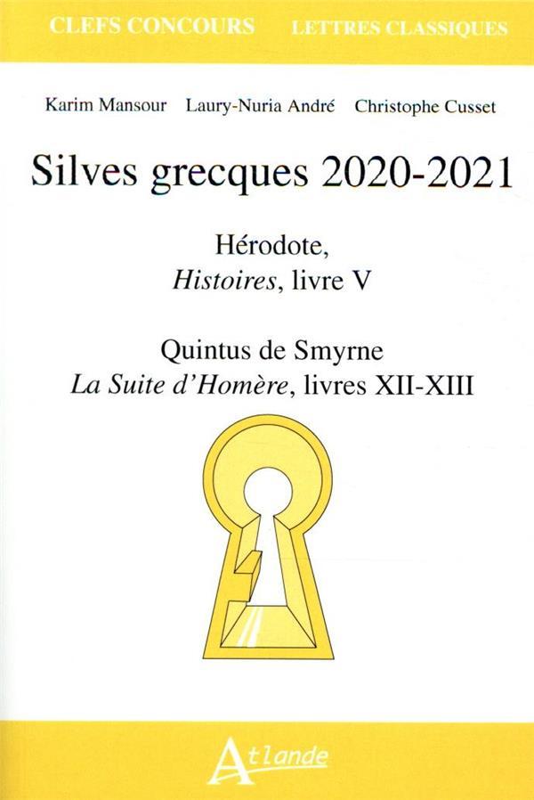 SILVES GRECQUES 2020 2021     HERODOTE, HISTOIRES, LIVRE V     QUINTUS DE SMYRNE, LA SUITE D'HOMERE, LIVRES XII XIII