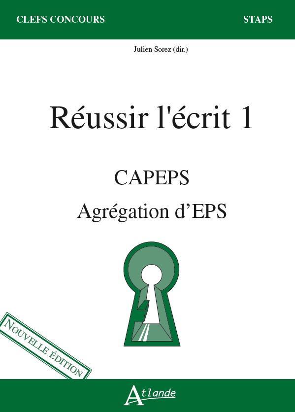REUSSIR L'ECRIT 1  -  CAPEPS, AGREGATION D'EPS