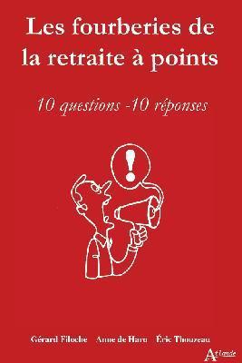 LES FOURBERIES DE LA RETRAITE A POINTS  -  10 QUESTIONS, 10 REPONSES