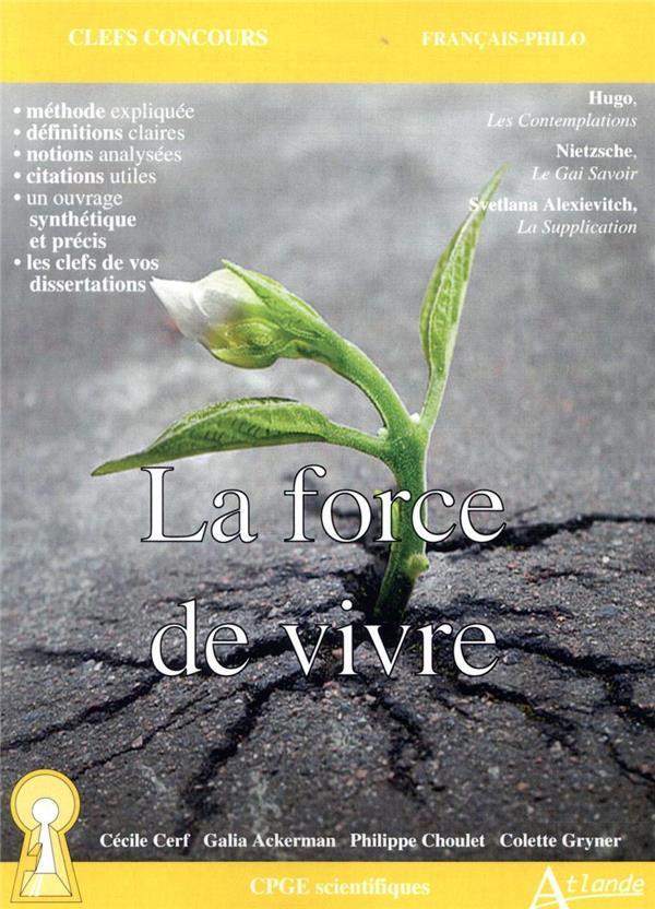 LA FORCE DE VIVRE     HUGO, LES CONTEMPLATIONS    NIETZSCHE, LE GAI SAVOIR    ALEXIEVITCH, LA SUPPLICATION (EDITION 2021)