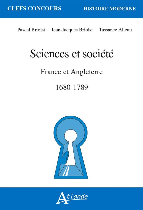 SCIENCES ET SOCIETE EN FRANCE ET EN ANGLETERRE, 1680-1789