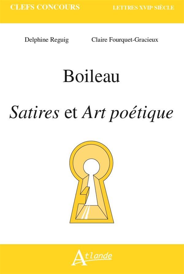 BOILEAU, SATIRES ET ART POETIQUE