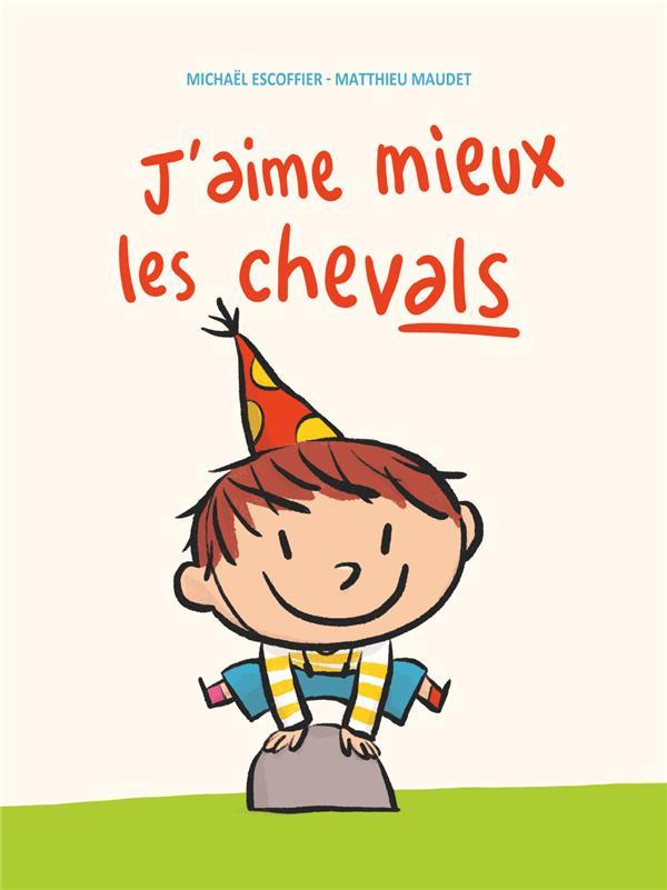 J'AIME MIEUX LES CHEVALS ESCOFFIER/MAUDET BALIVERNES