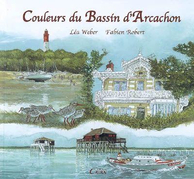 COULEURS DU BASSIN D'ARCACHON LEA WEBER ET ROBERT CAIRN