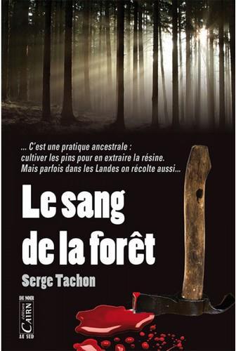 LE SANG DE LA FORET TACHON, SERGE Cairn