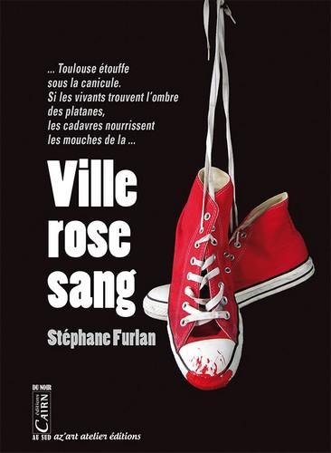 VILLE ROSE SANG Furlan Stéphane Cairn