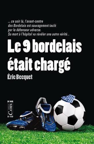 LE 9 BORDELAIS ETAIT CHARGE