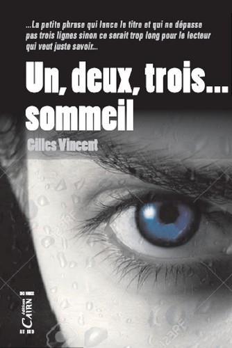 UN, DEUX, TROIS... SOMMEIL Vincent Gilles Cairn