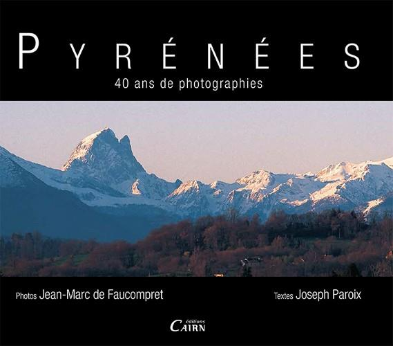 PYRENEES - 40 ANS DE PHOTOGRAPHIES Paroix Joseph Cairn