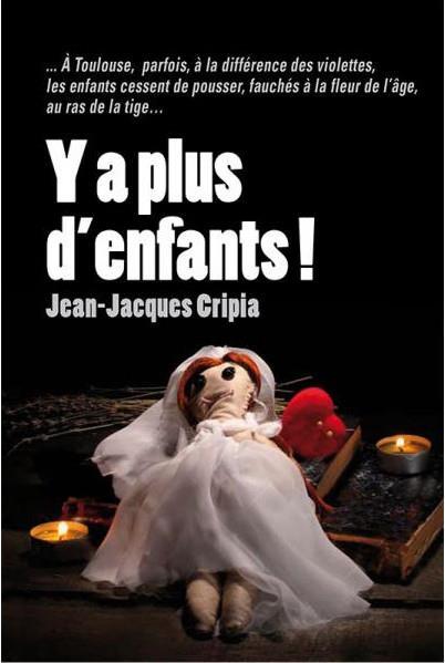 Y A PLUS D'ENFANTS ! Cripia Jean-Jacques Cairn