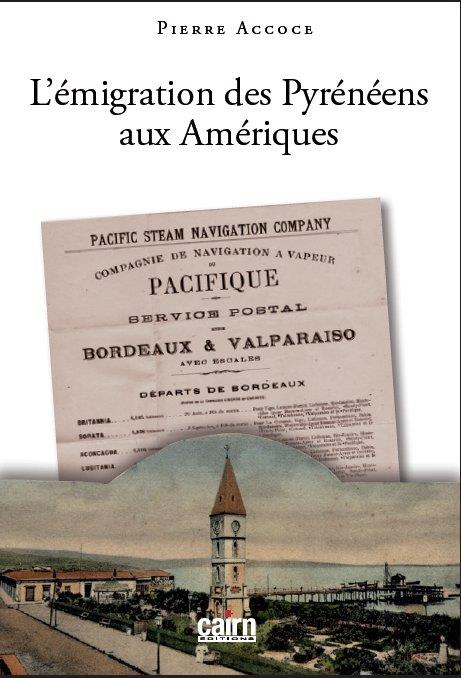 L'EMIGRATION DES PYRENEENS AUX AMERIQUES ACCOCE PIERRE CAIRN