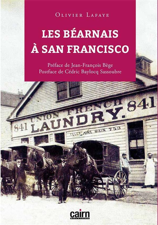 LES BEARNAIS A SAN FRANCISCO LAFAYE OLIVIER CAIRN