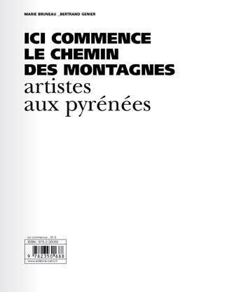 ICI COMMENCE LE CHEMIN DES MONTAGNES - ARTISTES AUX PYRENEES