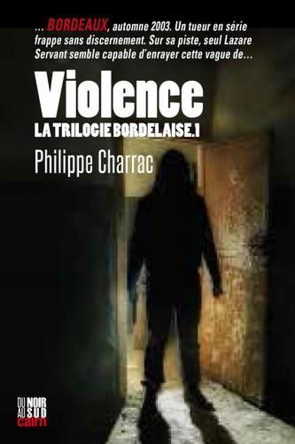 VIOLENCE - LA TRILOGIE BORDELAISE T.1