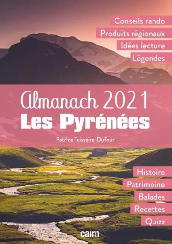 ALMANACH PYRENEES (EDITION 2021) TEISSEIRE-DUFOUR, PATRICE CAIRN