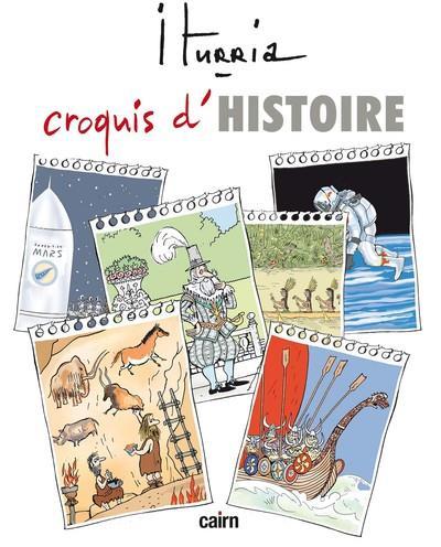 CROQUIS D'HISTOIRE ITURRIA, MICHEL CAIRN