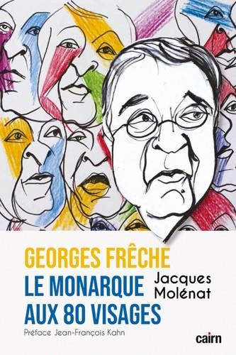 GEORGE FRECHE, LE MONARQUE AUX 80 VISAGES