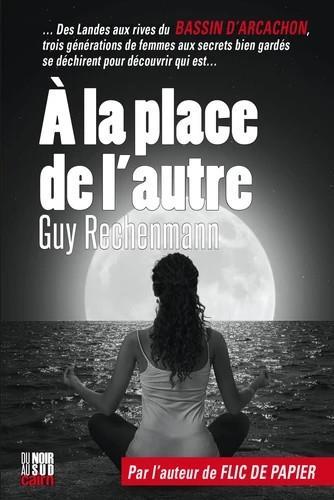 A LA PLACE DE L'AUTRE RECHENMANN, GUY CAIRN