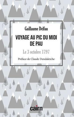 VOYAGE AU PIC DU MIDI DE PAU - DELFAU GUILLAUME CAIRN