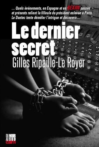 LE DERNIER SECRET RIPAILLE-LE ROYER, GILLES CAIRN