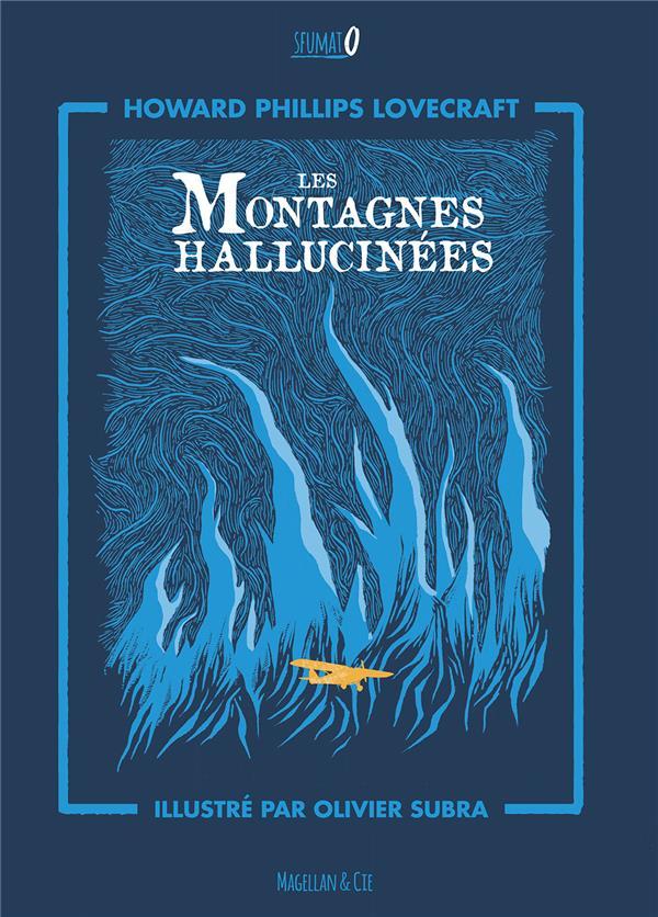 LES MONTAGNES HALLUCINEES HOWARD PHILIPPS LOVE MAGELLAN ET CIE