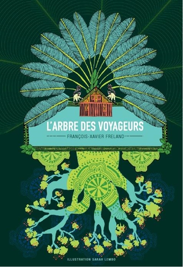 L'ARBRE DES VOYAGEURS FRELAND FRANCOIS-XAV MAGELLAN ET CIE