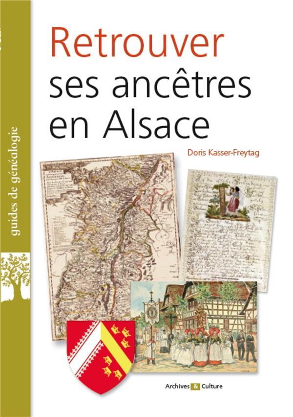 RETROUVER SES ANCETRES EN ALSACE KASSER-FREYTAG DORIS ARCHIVES CULT