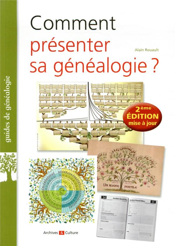 COMMENT PRESENTER SA GENEALOGIE ? (2E EDITION) ROUAULT ALAIN ARCHIVES CULT
