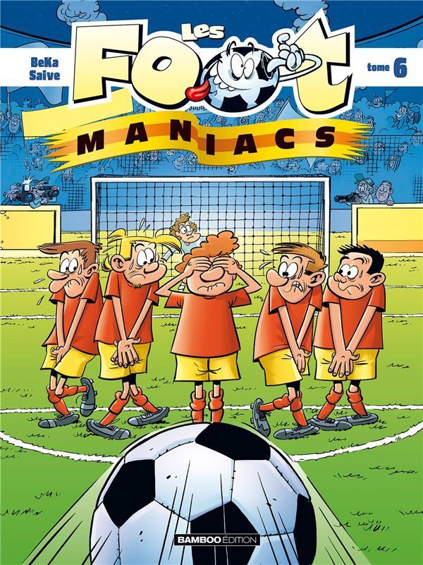 LES FOOT MANIACS T.6