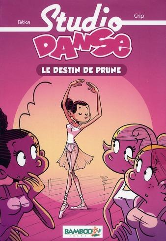 STUDIO DANSE T.1     LE DESTIN DE PRUNE