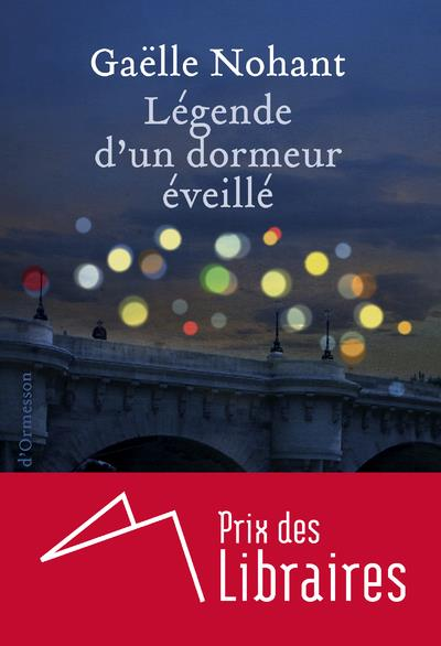 LEGENDE D'UN DORMEUR EVEILLE NOHANT GAELLE Ed. Héloïse d'Ormesson