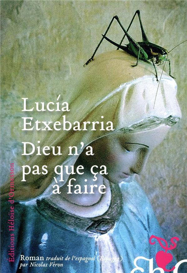 DIEU N-A PAS QUE CA A FAIRE ETXEBARRIA LUCIA H D ORMESSON