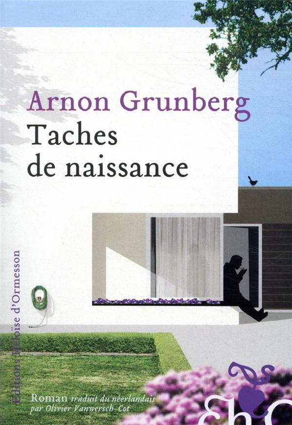 TACHES DE NAISSANCE GRUNBERG, ARNON H D ORMESSON