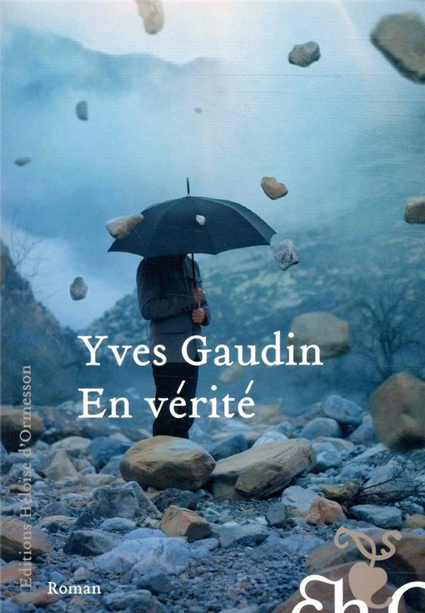 EN VERITE GAUDIN YVES H D ORMESSON