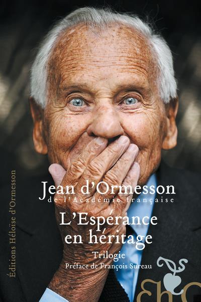 L'ESPERANCE EN HERITAGE ORMESSON/SUREAU H D ORMESSON
