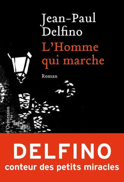 L'HOMME QUI MARCHE DELFINO JEAN-PAUL NC