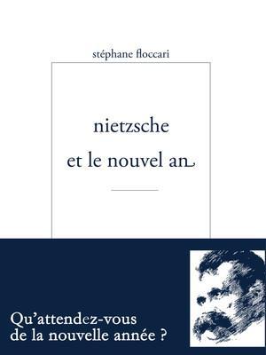 Floccari Stéphane - NIETZSCHE ET LE NOUVEL AN