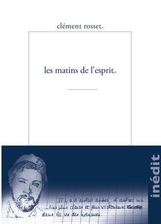 LES MATINS DE L'ESPRIT  -  MON AMI CLEMENT ROSSET