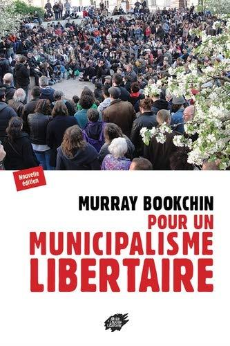 POUR UN MUNICIPALISME LIBERTAIRE (NOUVELLE EDITION)