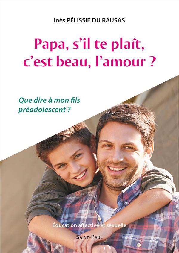 PAPA, S'IL-TE-PLAIT, C'EST BEAU, L'AMOUR?