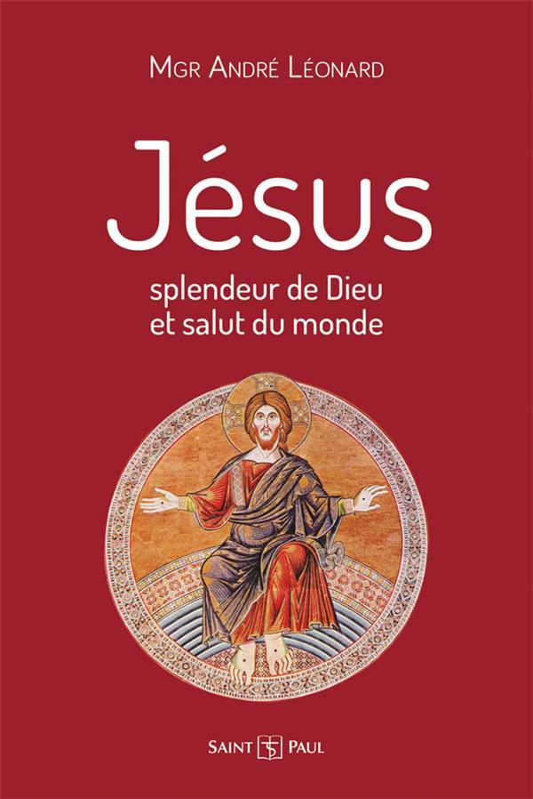 JESUS, SPLENDEUR DE DIEU ET SALUT DU MONDE