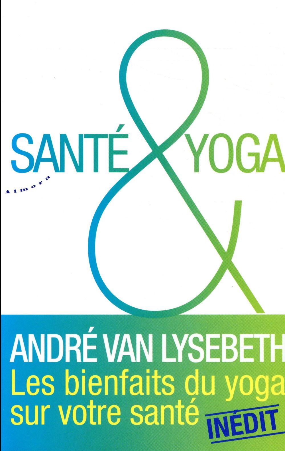 SANTE & YOGA VAN LYSEBETH ANDRE ALMORA