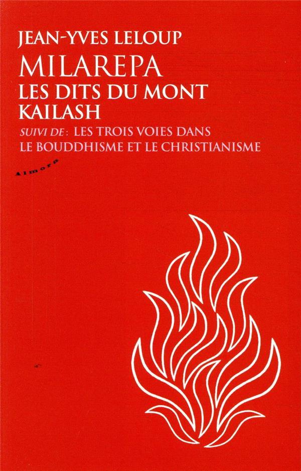 MILAREPA, LES DITS DU MONT KAILASH  -  LES TROIS VOIES DANS LE BOUDDHISME ET LE CHRISTIANISM