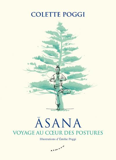ASANA : VOYAGE AU COEUR DES POSTURES