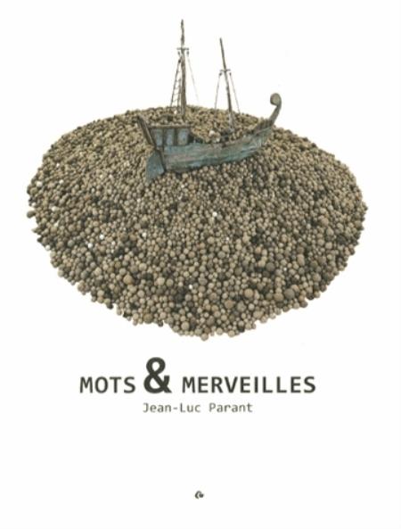 JEAN-LUC PARANT - MOTS et MERVEILLES JEAN-LUC PARANT DE L OEIL