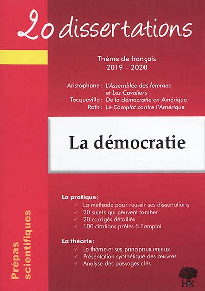 DERIES GERALDINE - 20 DISSERTATIONS SUR LE THEME FRANCAIS 2019-2020 PREPA SCIENTIFIQUE DEMOCRATIE