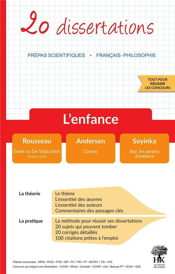 20 DISSERTATIONS DE FRANCAIS : L'ENFANCE  -  PREPAS SCIENTIFIQUES (EDITION 20212022) DERIES, GERALDINE  H ET K